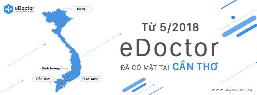 eDoctor - TỪ T5/2018, EDOCTOR CHÍNH THỨC CÓ MẶT TẠI CẦN THƠ
